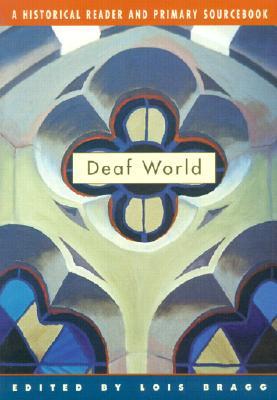 Deaf World By Bragg, Lois (EDT)